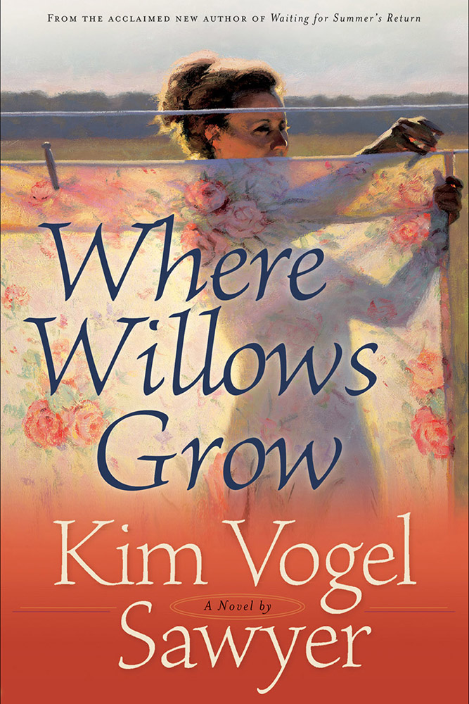 Where Willows Grow by Kim Vogel Sawyer