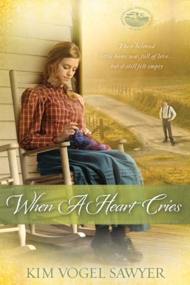 When a Heart Cries by Kim Vogel Sawyer