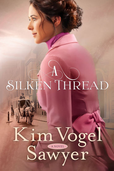A Silken Thread by Kim Vogel Sawyer
