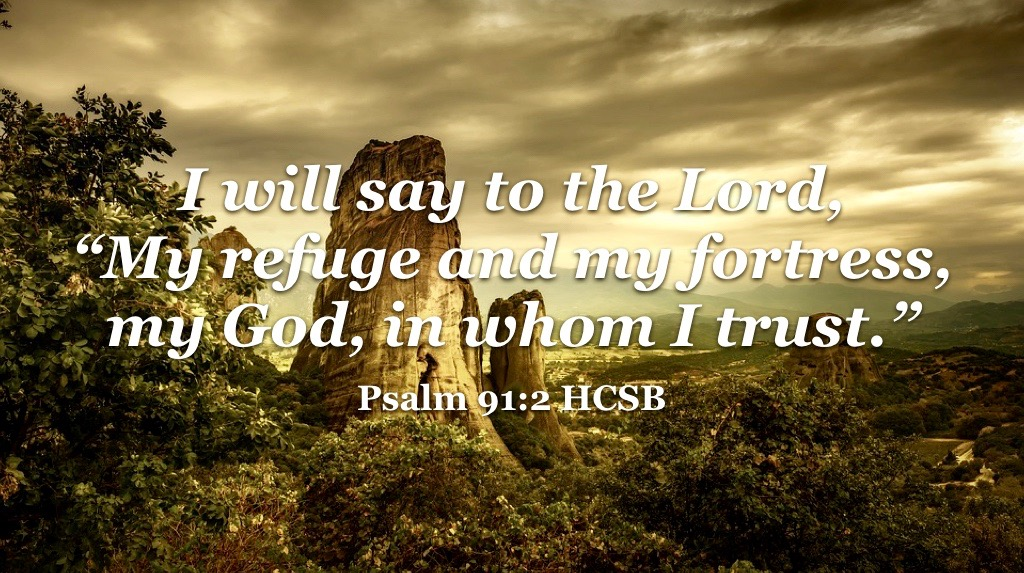 My refuge and my fortress