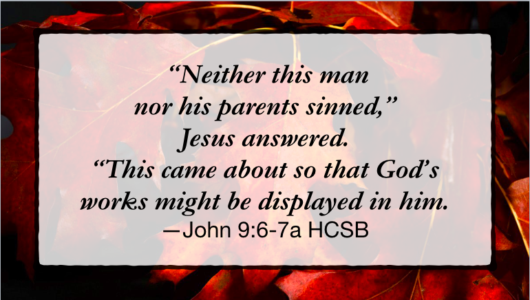 """God's work might be displayed…"""