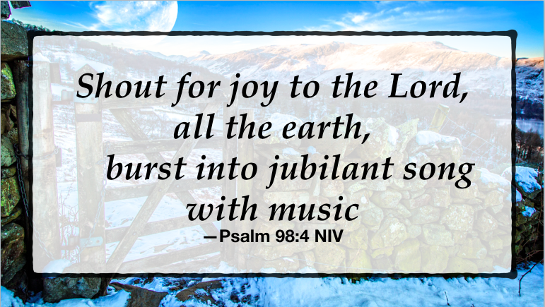 """Joy to the World! The Lord is Come"""